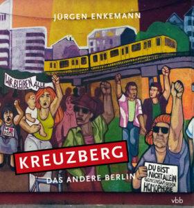 Buchcover »Kreuzberg – das andere Berlin« von Jürgen Enkemann